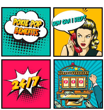 Pokie-Pop Benefits and Customer Support
